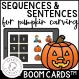 Sequences and Sentences for Pumpkin Carving: Boom Cards™