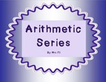 Sequences and Series Unit  -  Arithmetic Series (graphic organizer notes)