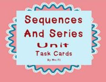 Sequences and Series - Task Cards