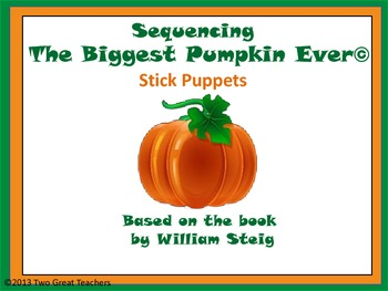 "Sequencing ""The Biggest Pumpkin Ever"" Stick Puppets"