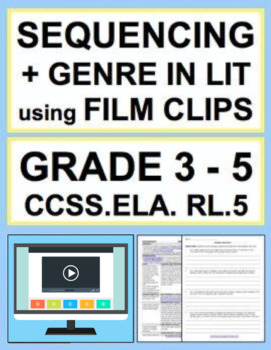 Sequencing Activities & Lesson Plan using FILM CLIPS: NO PREP: CCSS.ELA.RL.5