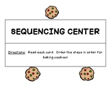 Sequencing Center - Ordering the Steps for Baking Cookies and Planting a Flower