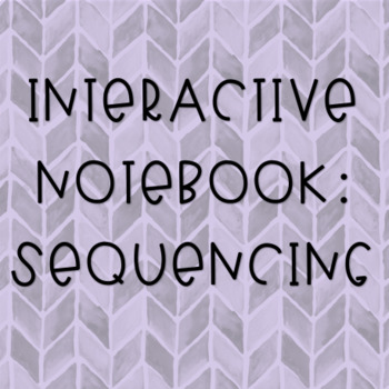 Sequencing Interactive Notebook