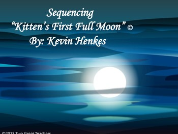"""Sequencing """"Kitten'sFirst Full Moon"""" by Kevin Henkes"""