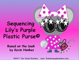"Sequencing ""Lily's Purple Plastic Purse"" by Kevin Henkes"