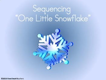 """Sequencing """"One LIttle Snowflake"""""""