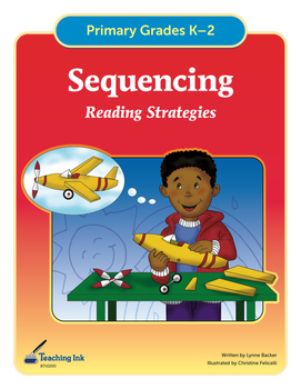 Sequencing - Reading Strategies (Grades K-2) - by Teaching Ink