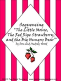 "Sequencing ""The Little Mouse, the Red Ripe Strawberry, and"