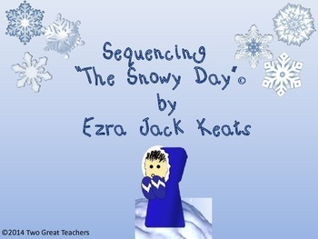 "Sequencing ""The Snowy Day"" by Ezra jack Keats"