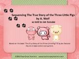 "Sequencing ""The True Story of the Three LIttle Pigs"""