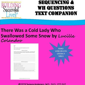 Sequencing & WH Questions: There Was a Cold Lady Who Swallowed Some Snow