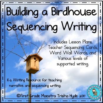 Sequencing Narrative Writing Building a Birdhouse