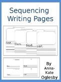 Sequencing: Writing with First, Then, Next and Last