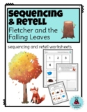 Sequencing and Retell: Fletcher and the Falling Leaves