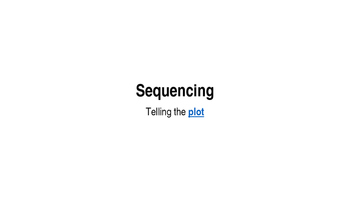 Sequencing to tell the Plot