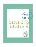 Sequencing - school scene - Gr K-2nd