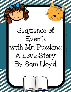 Sequencing the Events in a Story- Mr. Pusskins: A Love Story