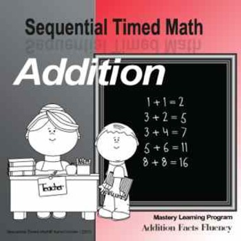 Sequential Timed Math© Addition Facts Fluency Program