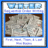 Sequential Writing with First, Next, Then, Last - 16 Winter Themed Prompts