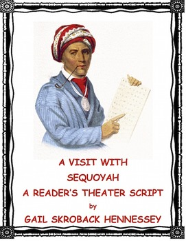 Sequoyah: The Man that Invented a Writing System(Reader's Theater Script)