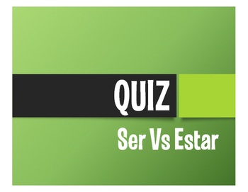 Ser Vs Estar Quiz