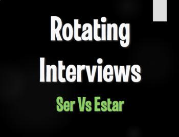Ser Vs Estar Rotating Interviews