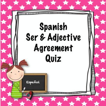 Spanish Ser and Adjective Agreement Quiz