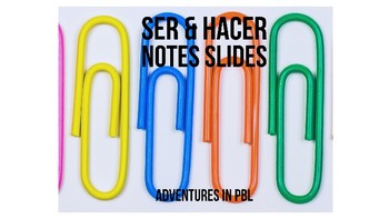 Ser and Hacer Notes PowerPoint
