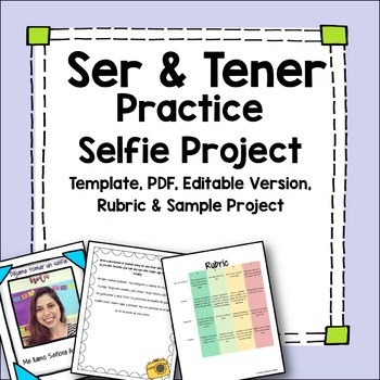 Ser and Tener Practice and Selfie Project, template, rubric and editable file