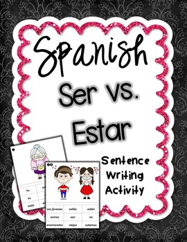 Ser vs. Estar Spanish Sentence Writing Station Activity