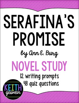 Serafina's Promise Novel Study: 12 Writing Prompts and 48 Quiz Questions