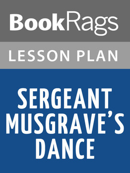Sergeant Musgrave's Dance Lesson Plans