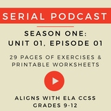 Unit 1: Serial Podcast Lesson Plans + Printable Worksheets, S1, Episode 1