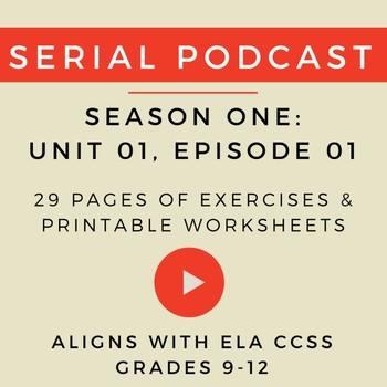 Unit 1: Serial Podcast Lesson Plans + Printable Worksheets