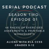 Serial Podcast Season 2: Episode 01   CCSS Lesson Plans &
