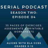 Serial Podcast Season 2: Episode 04 | CCSS Lesson Plans &