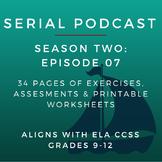Serial Podcast Season 2: Episode 07 | CCSS Lesson Plans &