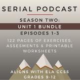 Serial Podcast Season 2: Unit 1 Bundle, Episodes 1-3 | Lesson Plans & Worksheets