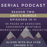 Serial Podcast Season 2: Unit 4 Bundle, Eps. 10-11 | Lesson Plans & Worksheets