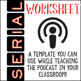 Serial Podcast Template WORKSHEET