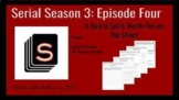 Serial Season 3 Episode 4: A Bird in Jail is Worth Two on