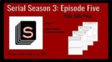 Serial Season 3 Episode 5: Pleas Baby Pleas