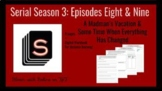 Serial Season 3 Episode 8 & 9: A Madman's Vacation and Som