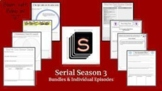 Serial Season 3 Episodes 1-5 BUNDLE!