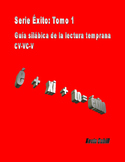 Serie Éxito- Book 1 CV-VC-V Spanish beginning reading syllabic guide