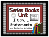 Series Books Unit - I Can Statements and Reflection Activities