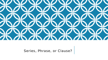 Series, Phrase, or Clause