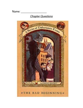 Series of Unfortunate Events - A Bad Beginning Book 1- Chapter Questions