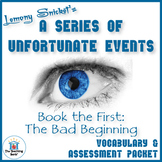 Series of Unfortunate Events Bad Beginning Vocabulary and Assessment Bundle