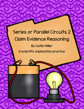 Series or Parallel Circuits 2 Claim Evidence Reasoning